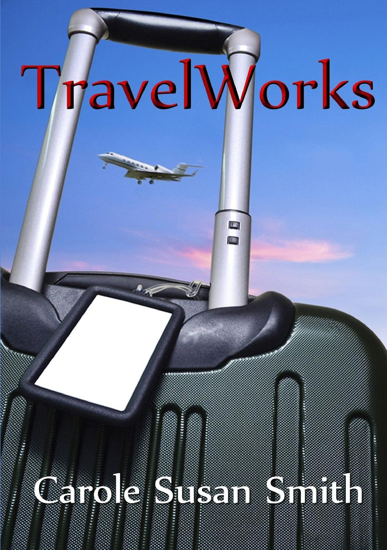 Carole Susan Smith TravelWorks