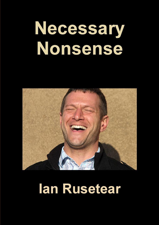 Ian Rusetear Necessary Nonsense nirve forty nine 2015