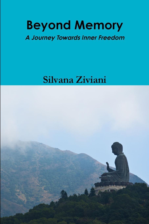 Silvana Ziviani Beyond Memory masters of meditation and miracles