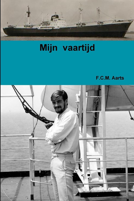 F. C. M. Aarts Mijn Vaartijd