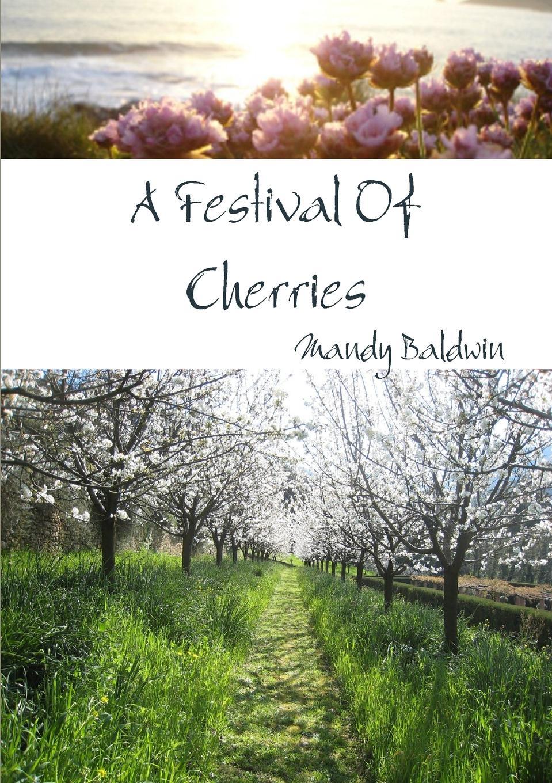 цена Mandy Baldwin, Mandy Baldwin A Festival of Cherries онлайн в 2017 году