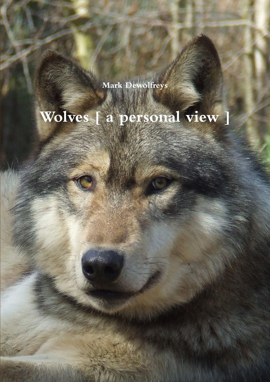 лучшая цена Mark Dewolfreys Wolves . a Personal View .