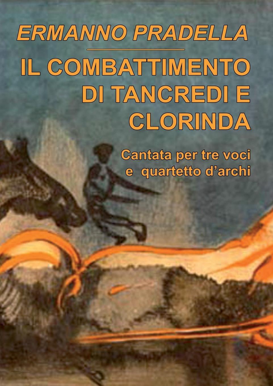 Ermanno Pradella Il combattimento di Tancredi e Clorinda pradella francesco modellazione comparativa di sistemi di certificazione energetica