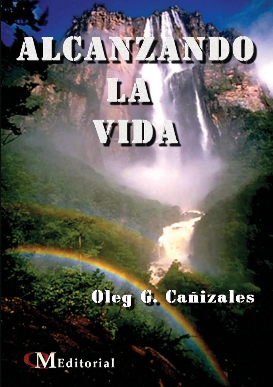 Oleg Gregorio Caa Izales Pacheco Alcanzando La Vida yo si que me cuido