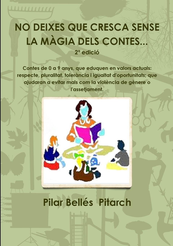 """Книга """"No Deixes Que Cresca Sense La Magia Dels Contes..."""". Pilar Belles"""