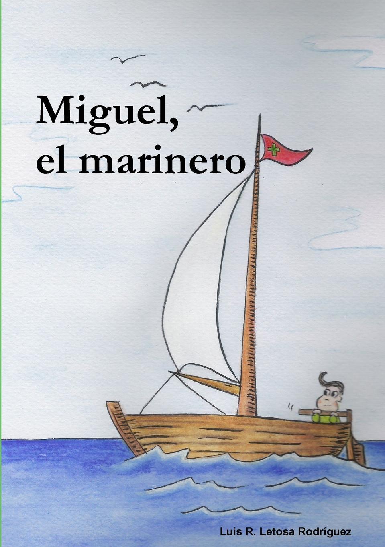 купить Luis Ramon Letosa Rodraguez Miguel, El Marinero по цене 1452 рублей