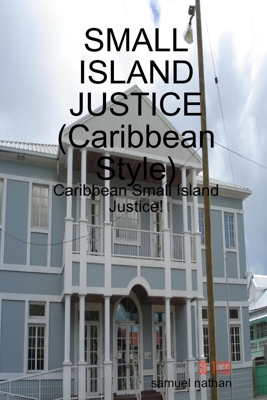 Samuel Nathan Small Island Justice (Caribbean Style) the curse of snake island 1