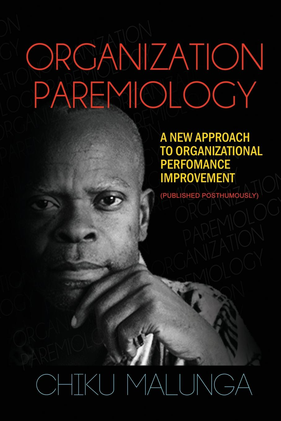 Organization Paremiology. A New Approach to Organizational Performance Improvement Organization Paremiology: A New Approach to Organizational...
