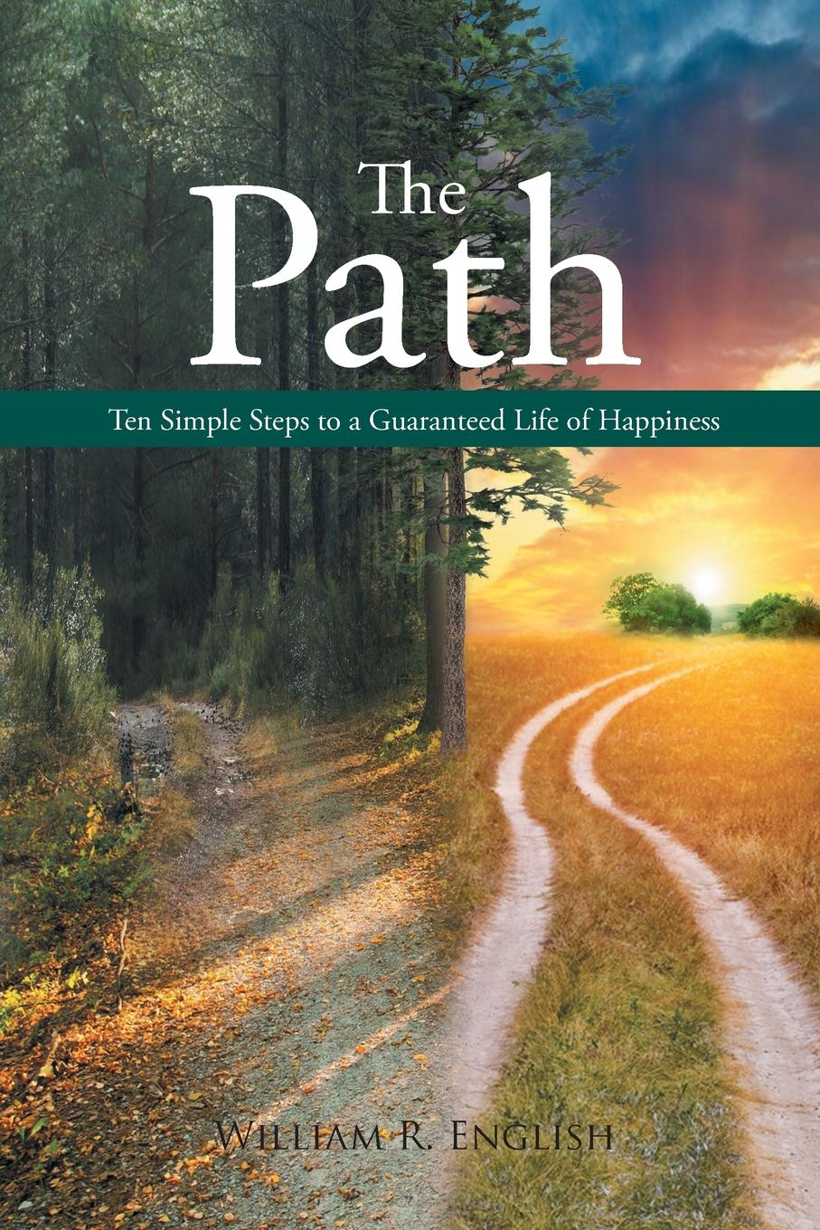 William R. English The Path. Ten Simple Steps to a Guaranteed Life of Happiness недорого