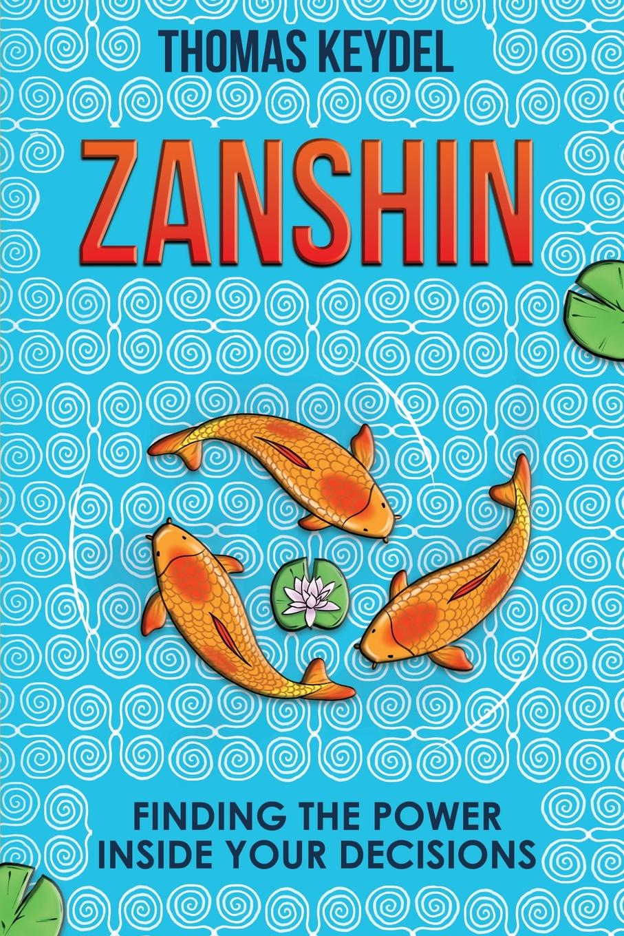 Zanshin. Finding the Power Inside Your Decisions Everyone experiences indecision. Here is a book to help you...