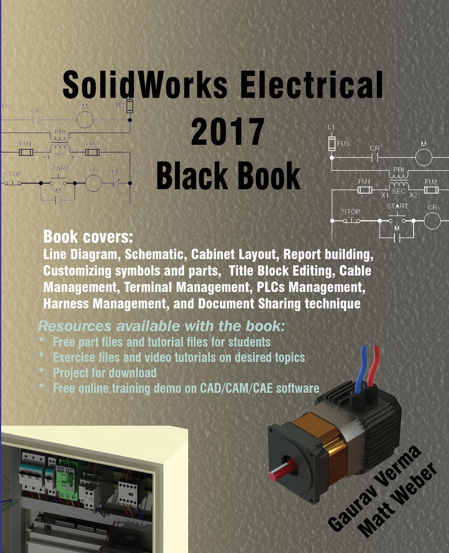 Gaurav Verma, Matt Weber. SolidWorks Electrical 2017 Black Book