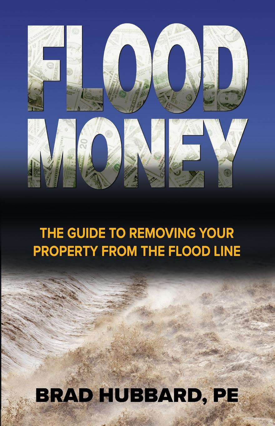 Flood Money. The Guide to Moving Your Property from the Flood Line How much do you pay in Flood InsuranceР?The average homeowner...