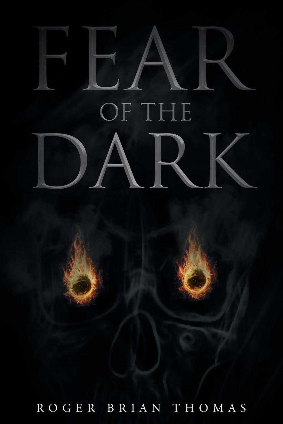Roger Brian Thomas Fear of the Dark