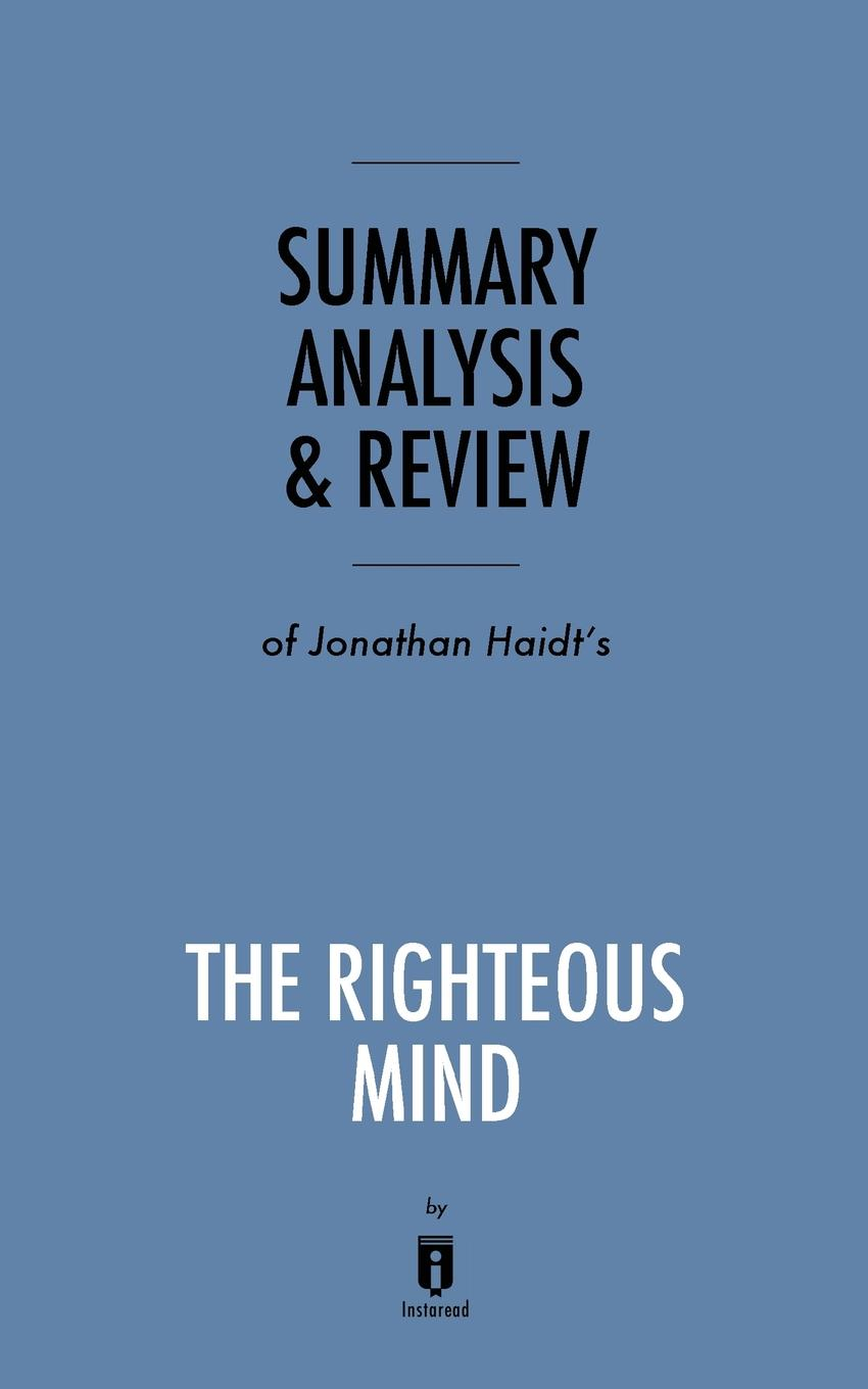 Instaread Summary, Analysis . Review of Jonathan Haidt.s The Righteous Mind by Instaread marisa wilson everyday moral economies food politics and scale in cuba