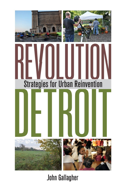 John Gallagher Revolution Detroit. Strategies for Urban Reinvention dave hamilton s detroit dancers lp
