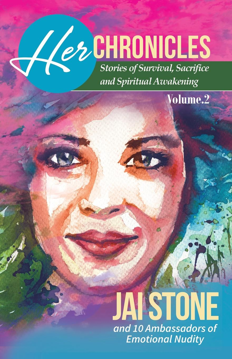 Jai Stone Her Chronicles. Stories of Survival, Sacrifice, and Spiritual Awakening, Volume 2 chronicles of kull volume 1 a king comes riding and other stories