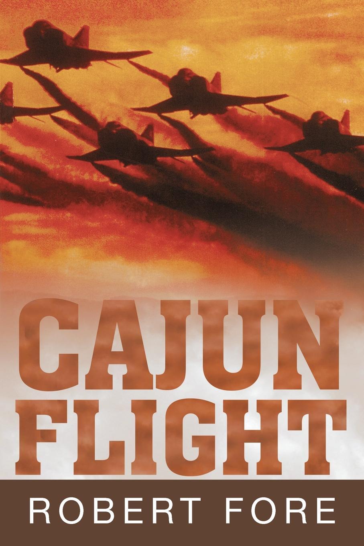 Ret. Capt. Bob Fore Cajun Flight fiasco