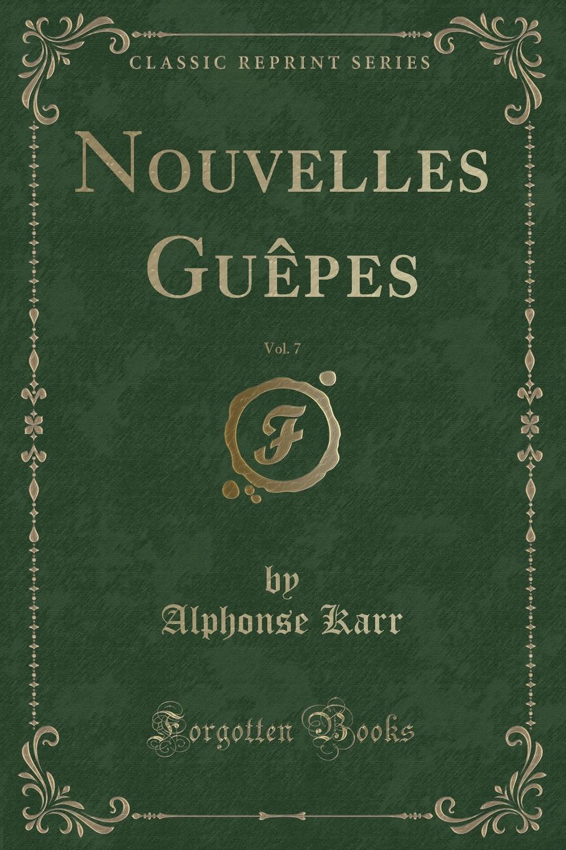 Nouvelles Guepes, Vol. 7 (Classic Reprint)