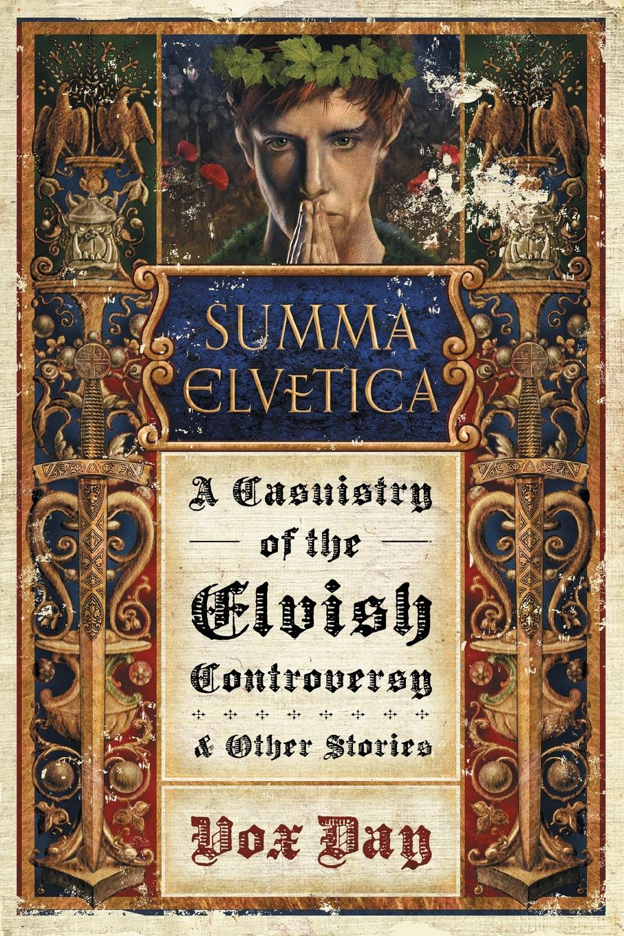 Vox Day Summa Elvetica. A Casuistry of the Elvish Controversy