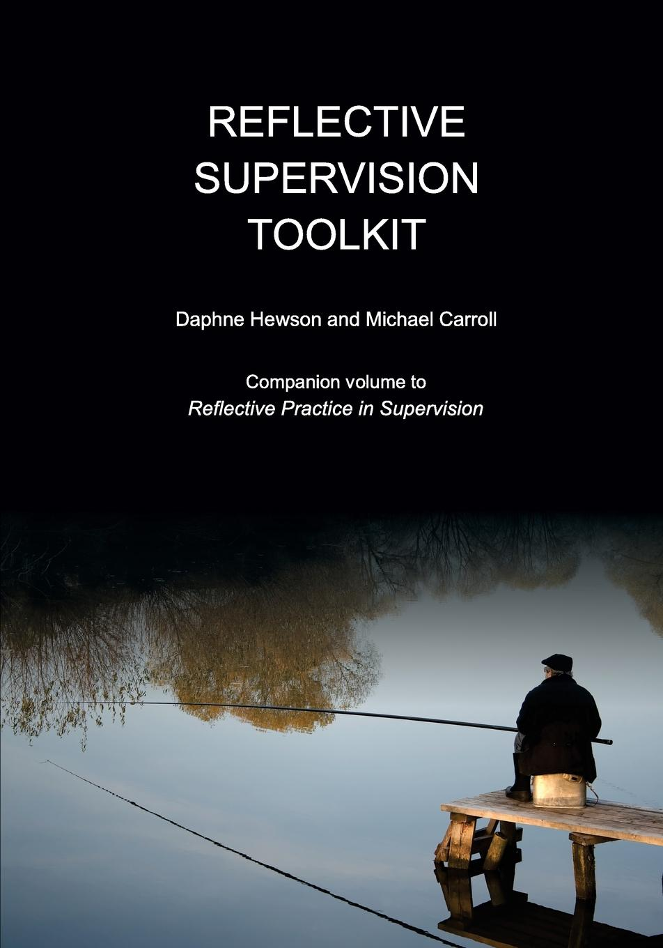 Daphne Hewson, Michael Carroll Reflective Supervision Toolkit reflective education