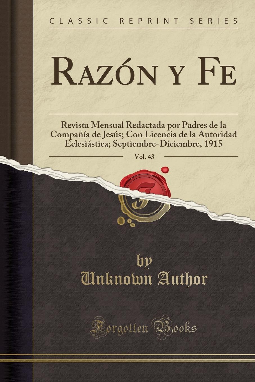 Unknown Author Razon y Fe, Vol. 43. Revista Mensual Redactada por Padres de la Compania de Jesus; Con Licencia de la Autoridad Eclesiastica; Septiembre-Diciembre, 1915 (Classic Reprint) antes que anochezca