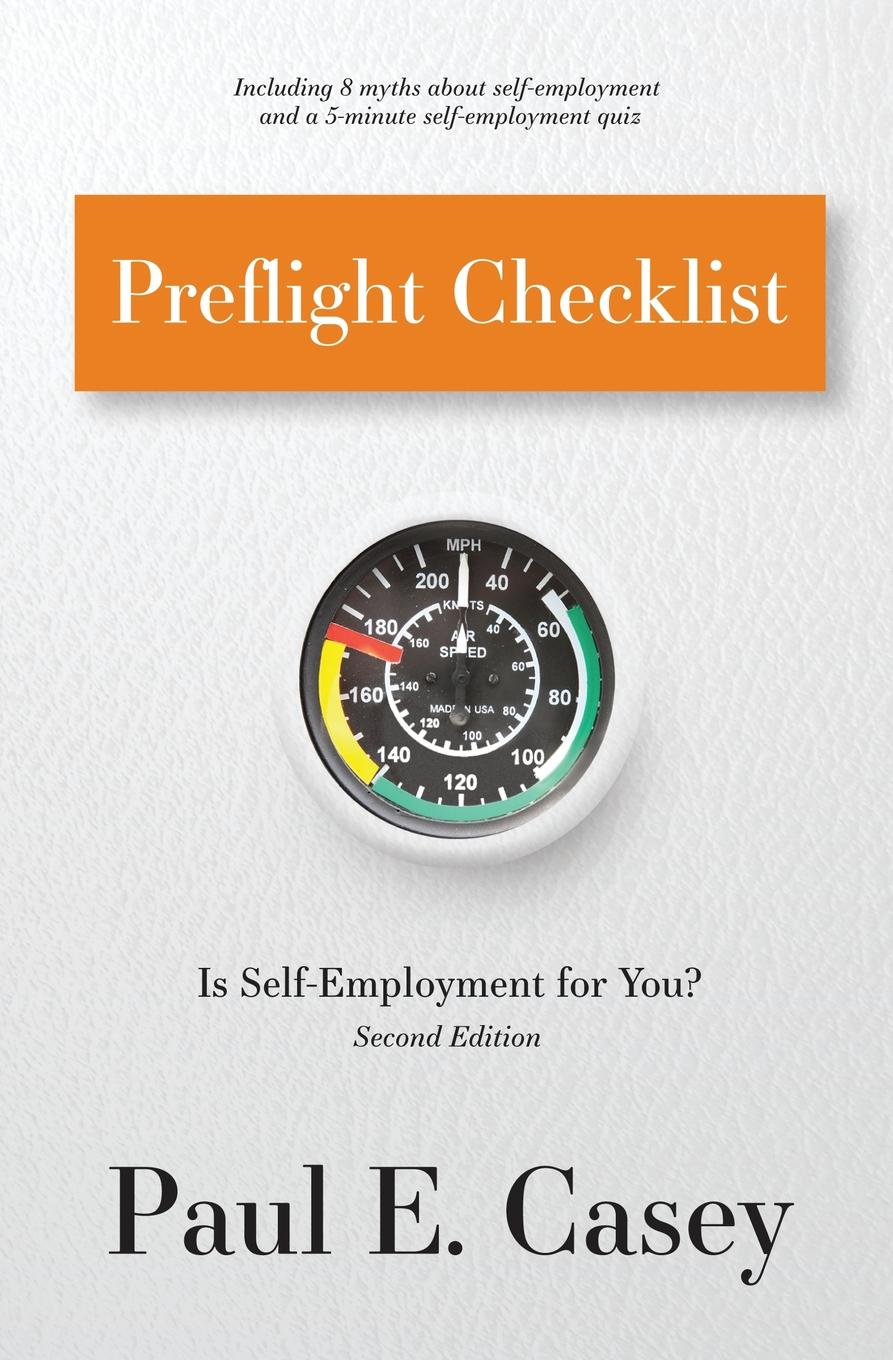 Preflight Checklist. Is Self-Employment for You. Preflight Checklistgives you a list of questions to ask yourself...