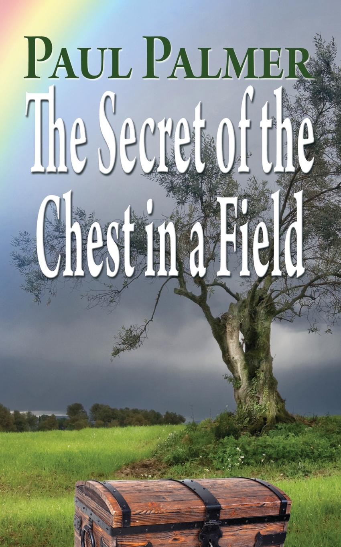 Paul Palmer The secret of a chest in a field