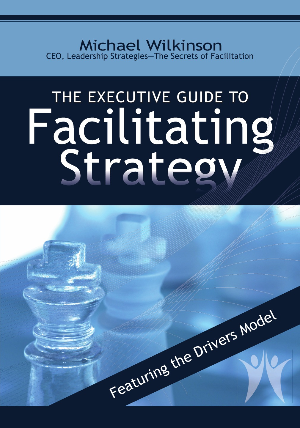 Michael Wilkinson The Executive Guide to Facilitating Strategy michael allison strategic planning for nonprofit organizations a practical guide for dynamic times