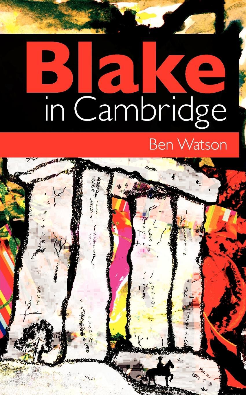 Ben Watson Blake in Cambridge love christopher charles scriptural latin plays of the renaissance and milton s cambridge manuscript