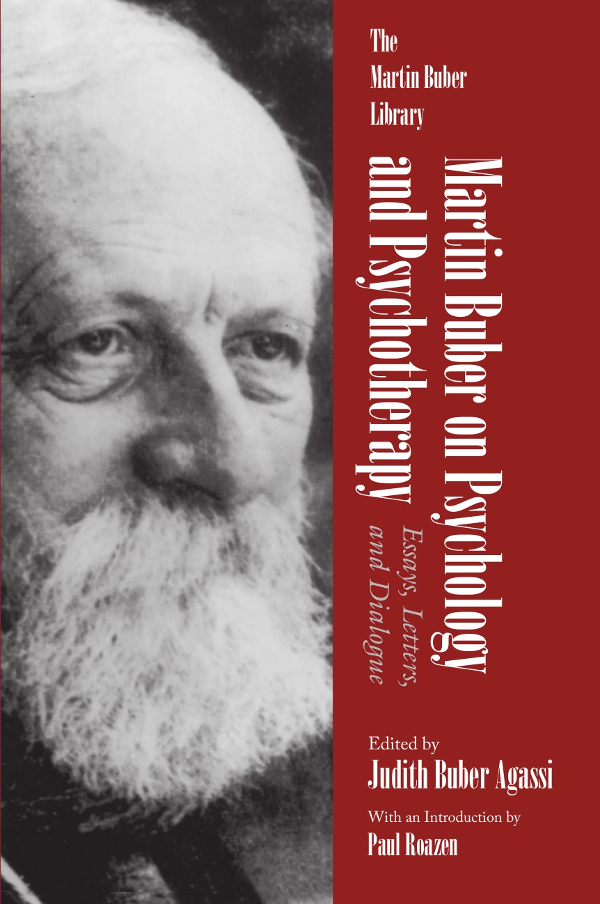 Martin Buber Martin Buber on Psychology and Psychotherapy. Essays, Letters, and Dialogue