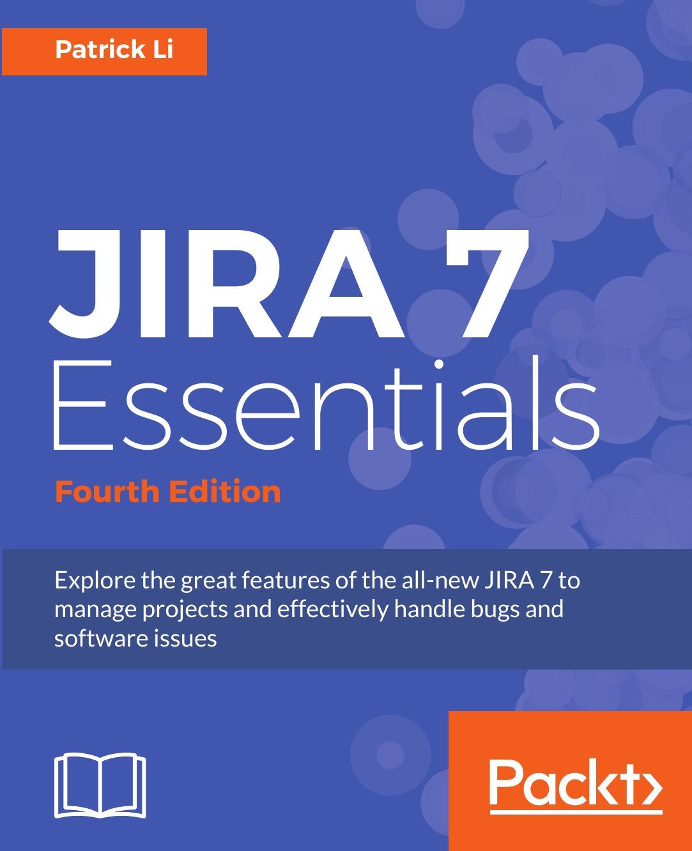 Patrick Li JIRA 7 Essentials - Fourth Edition sheldon m ross simulation fourth edition