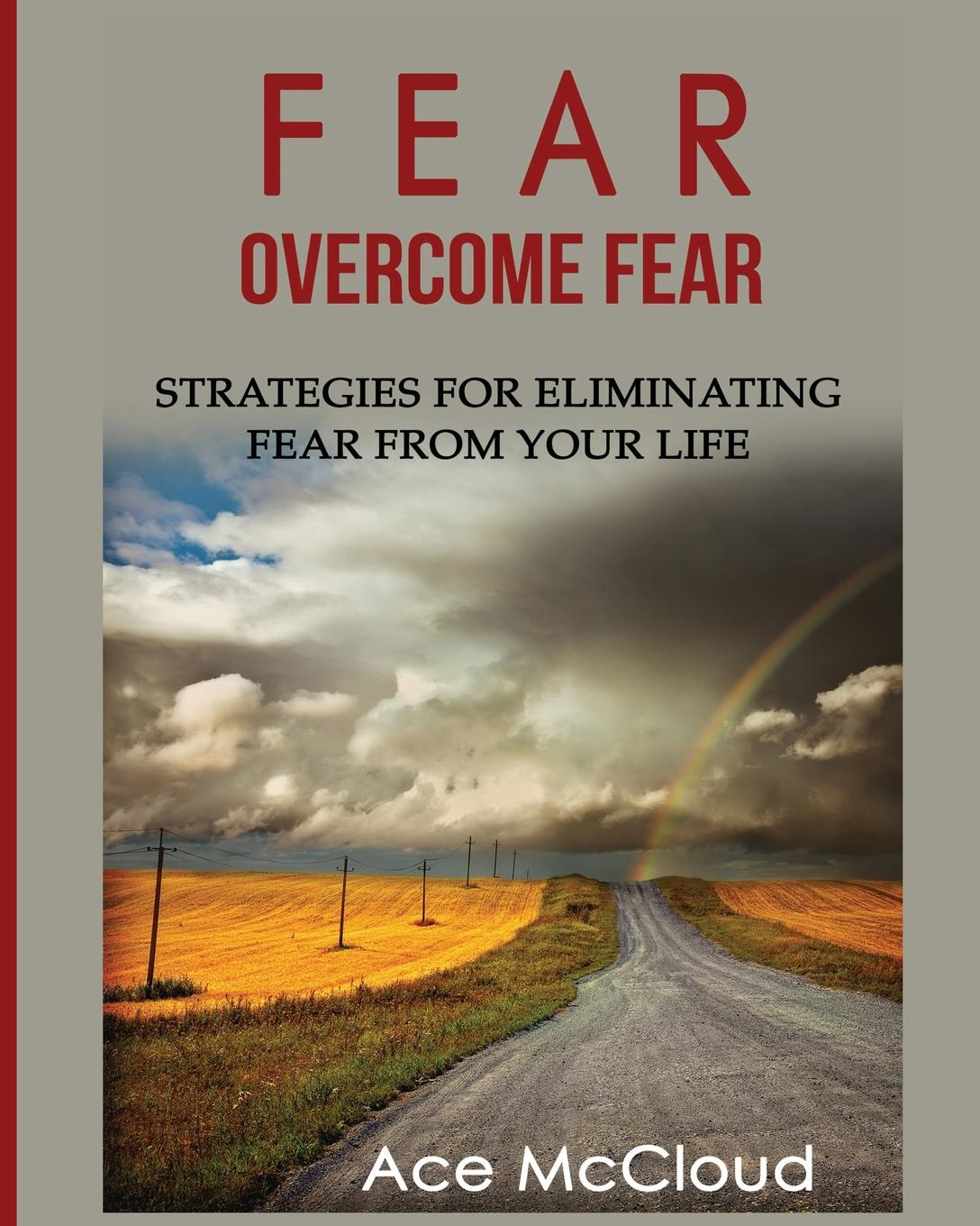 лучшая цена Ace McCloud Fear. Overcome Fear: Strategies For Eliminating Fear From Your Life