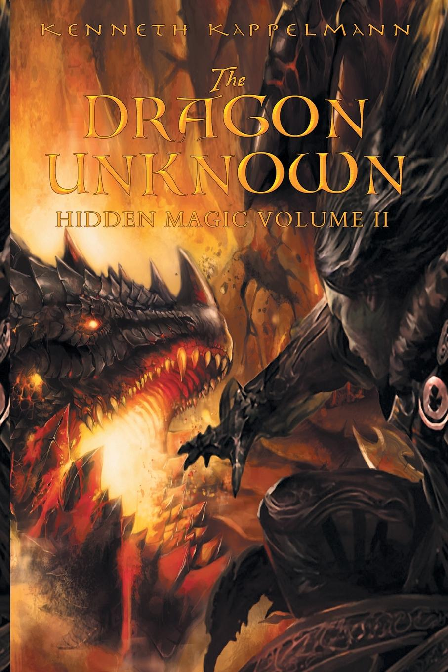 Фото - Kenneth Kappelmann The Dragon Unknown. Hidden Magic Volume II monica langley tearing down the walls how sandy weill fought his way to the top of the financial world and then nearly lost it all