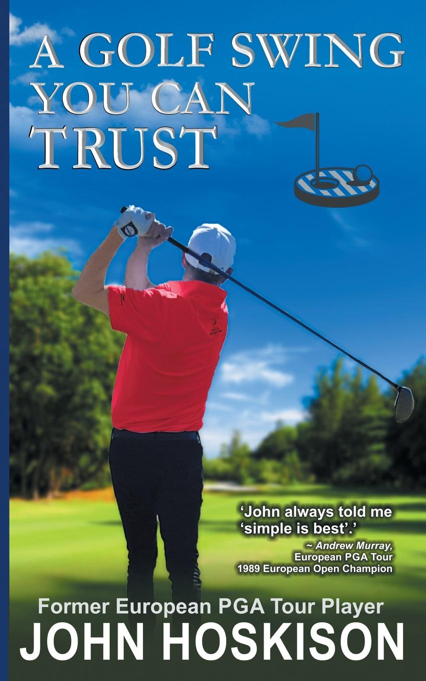 John Hoskison A Golf Swing You Can Trust jordan d lewis trusted partners how companies build mutual trust and win together