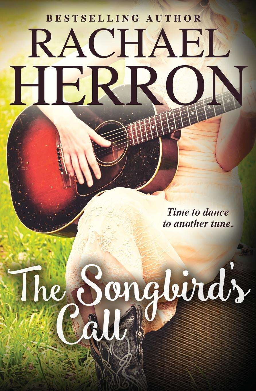 Rachael Herron The Songbird.s Call the heart of rachael