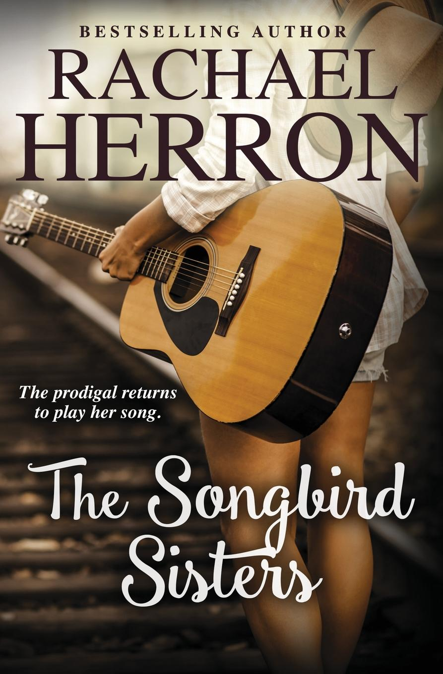 Rachael Herron The Songbird Sisters the heart of rachael