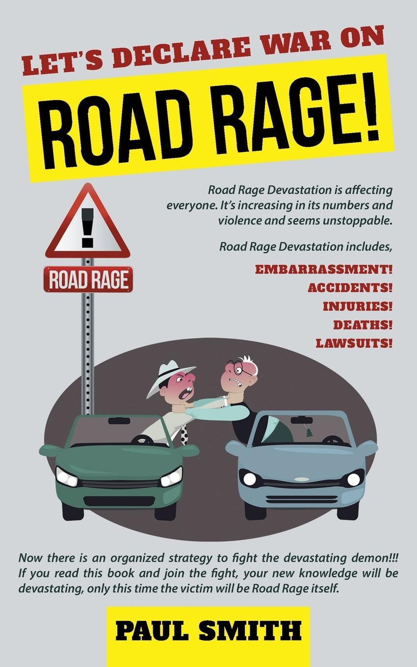 Paul Smith Let.s Declare War on Road Rage. on the road