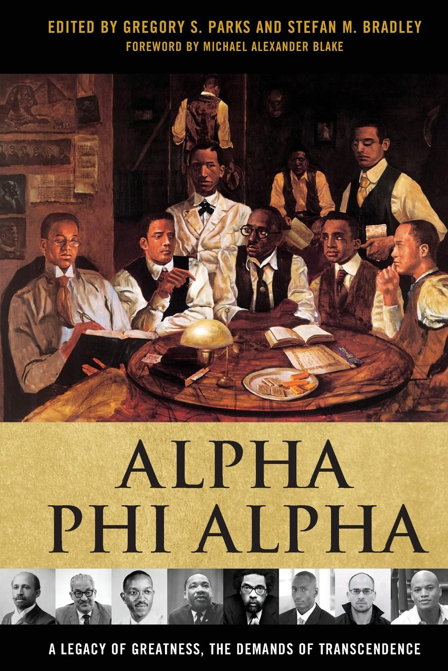 Alpha Phi Alpha. A Legacy of Greatness, the Demands of Transcendence alpha phi alpha a legacy of greatness the demands of transcendence