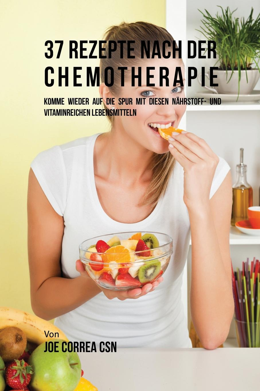 Joe Correa 37 Rezepte nach der Chemotherapie. Komme wieder auf die Spur mit diesen nahrstoff- und vitaminreichen Lebensmitteln ich schenk dir eine geschichte 2008