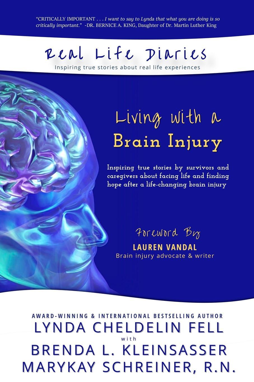 Lynda Cheldelin Fell, Brenda L Kleinsasser, MaryKay Schreiner Real Life Diaries. Living with a Brain Injury diaz arrastia ramon traumatic brain injury