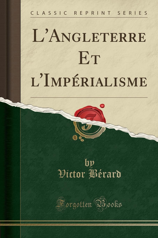 L.Angleterre Et l.Imperialisme (Classic Reprint) Excerpt from L'Angleterre Et l'ImpР?rialismeTout changea...