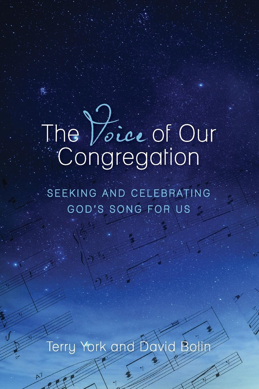 Terry W. York, C. David Bolin The Voice of Our Congregation. Seeking and Celebrating God.s Song for Us voice of women from anatolia
