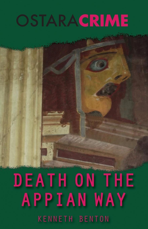 Kenneth Benton Death on the Appian Way robert j harris leonardo and the death machine