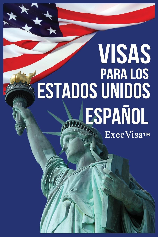 ExecVisa Visas para los Estados Unidos. ExecVisa стоимость