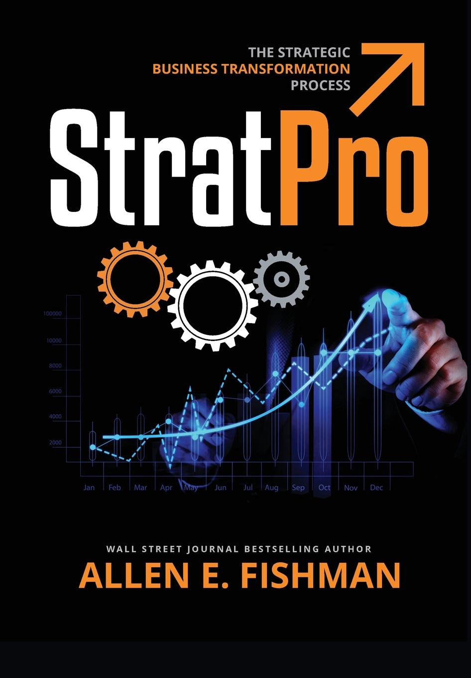 Allen E Fishman StratPro.. The Strategic Business Transformation Process james lukaszewski e why should the boss listen to you the seven disciplines of the trusted strategic advisor