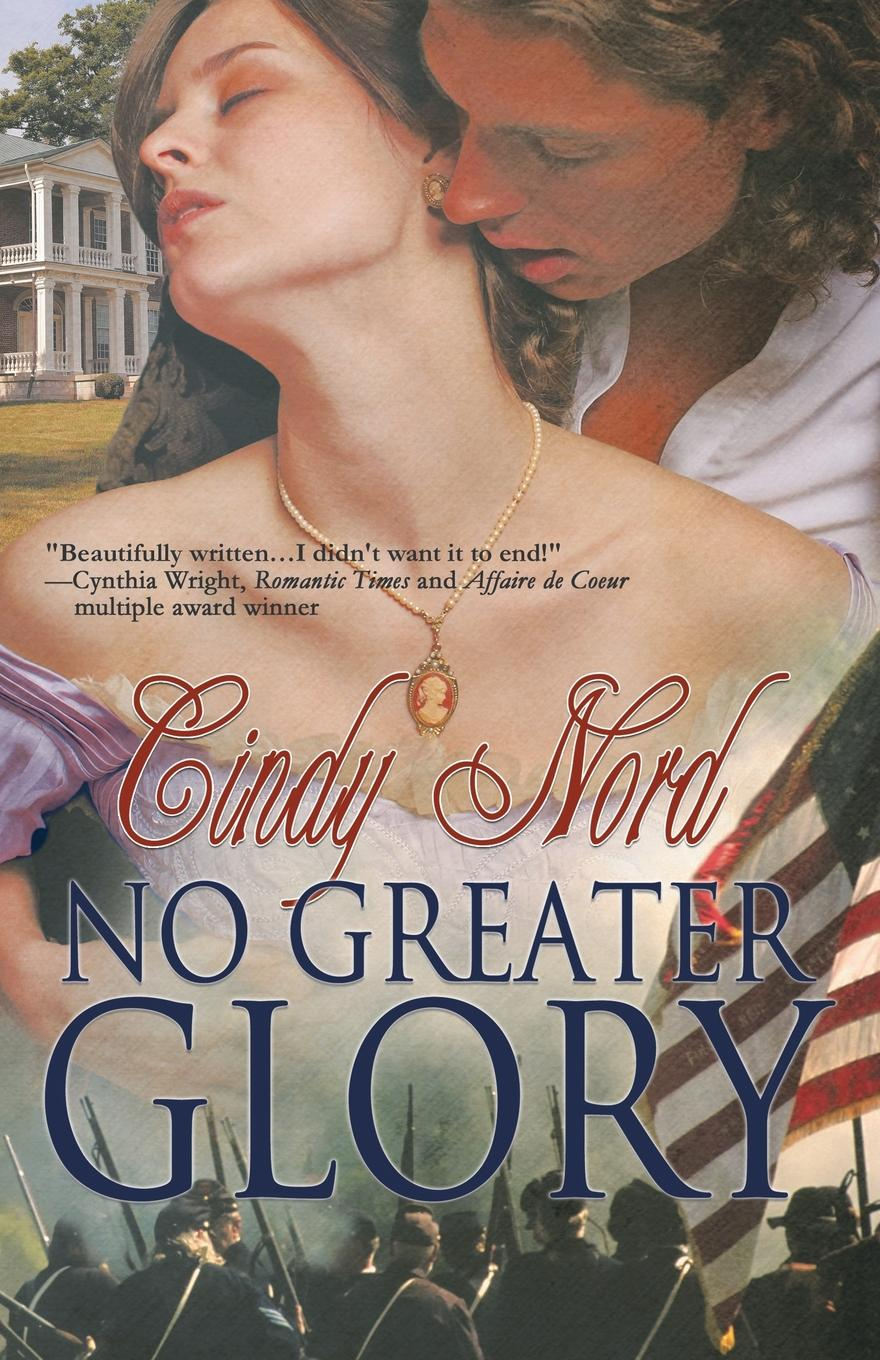 Cindy Nord NO GREATER GLORY