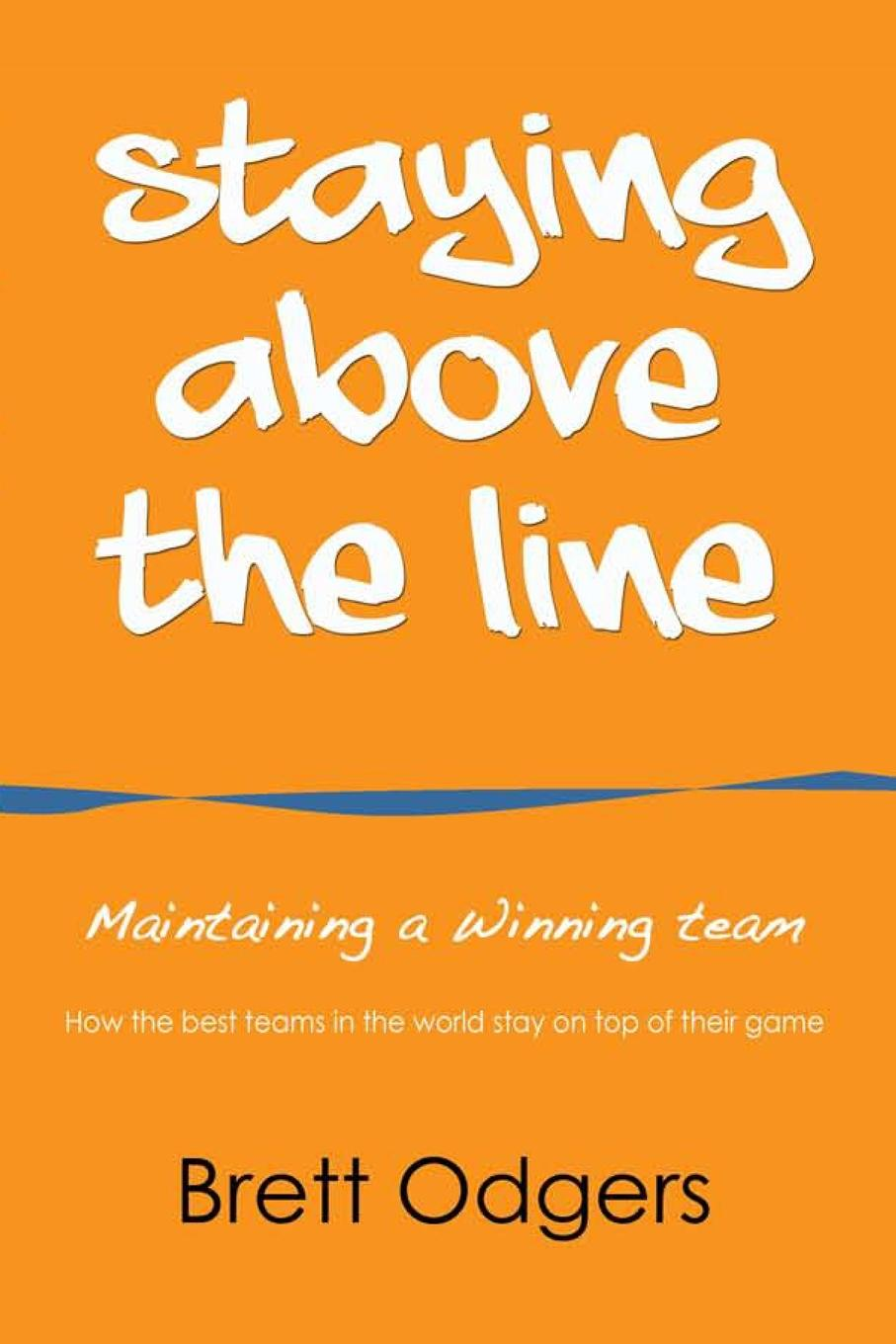 Staying Above the Line. Maintaining a winning team If you are curious about how to maintain a culture that keeps your...