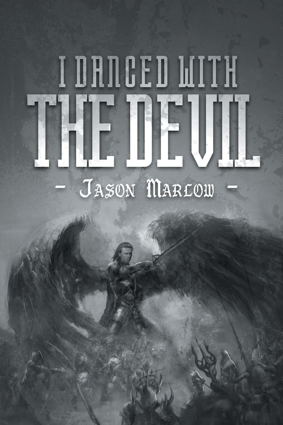 Jason Marlow I Danced With The Devil