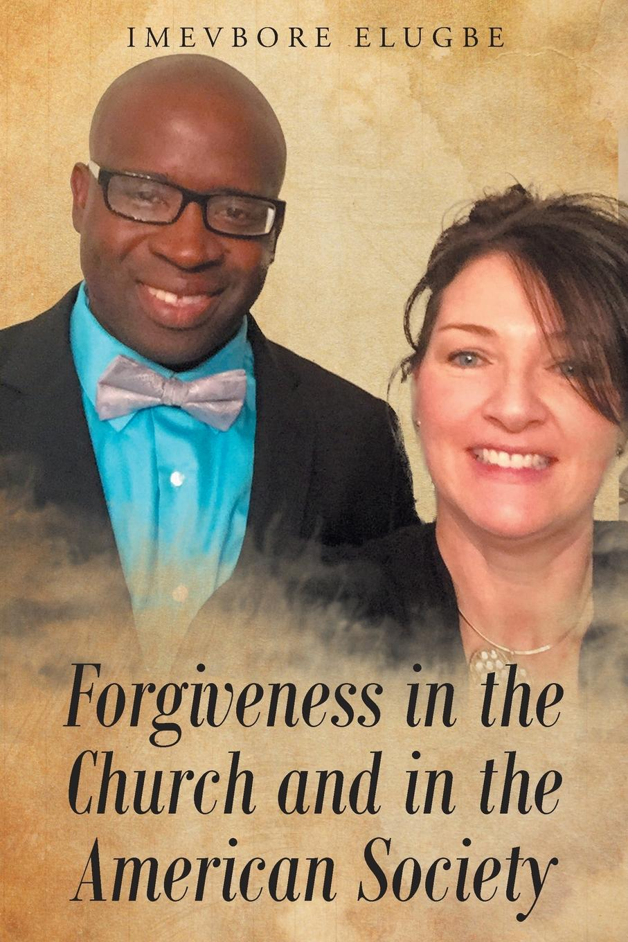 купить Imevbore Elugbe Forgiveness in the Church and in the American Society онлайн