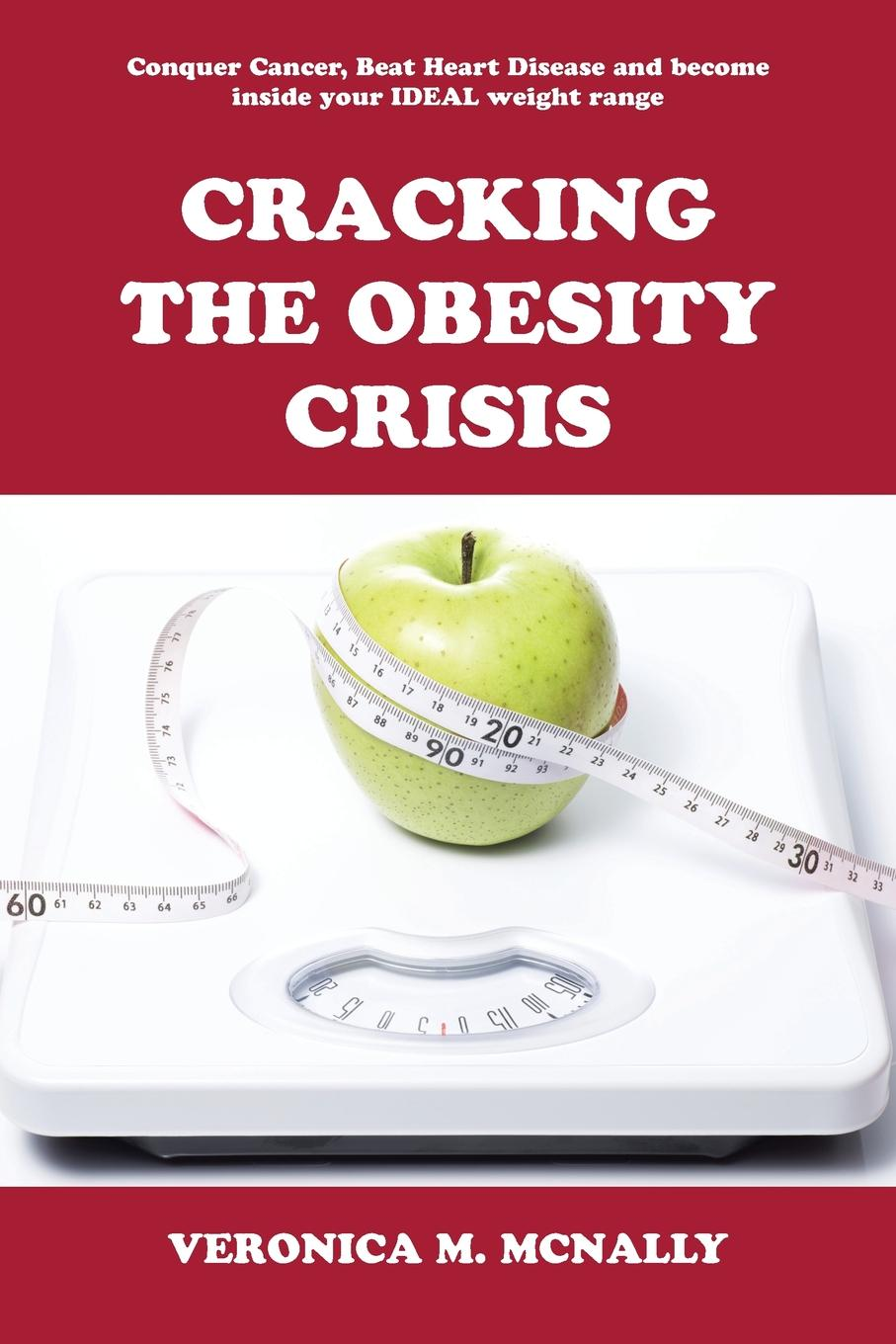 Veronica M. McNally Cracking the Obesity Crisis volkan cicek a thorough look at preparation